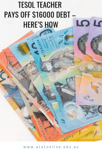 TESOL Teacher pays off $16000 debt – Here's How-ATA TESOL College